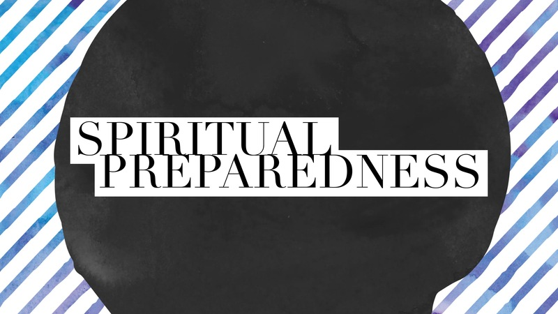 How's Your Spiritual Preparedness?