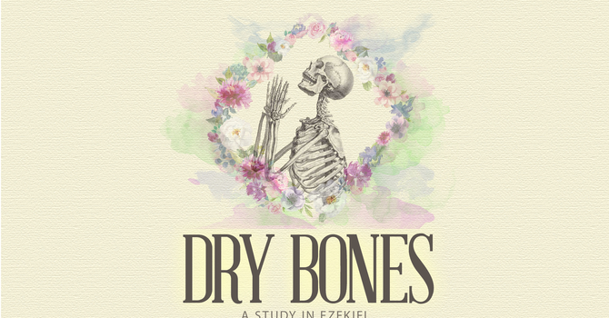 Dry Bones, Week Three