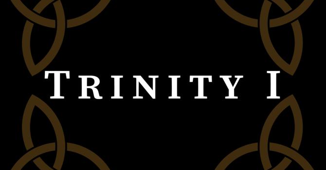 Trinity I 2020, 10:00 A.M.