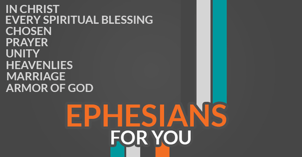 Ephesians For You
