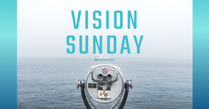 Vision Sunday: It Takes Two...to Reach the One