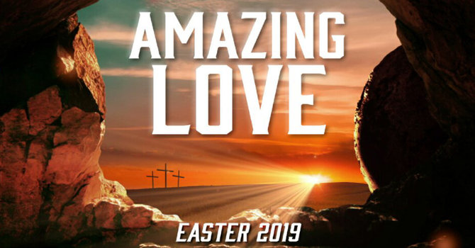 Amazing Love Easter Drama