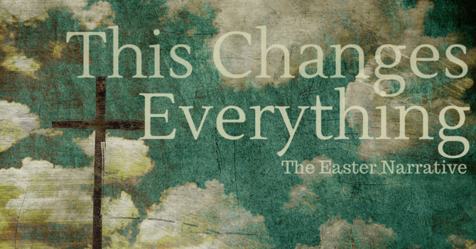 Easter: This changes everything image