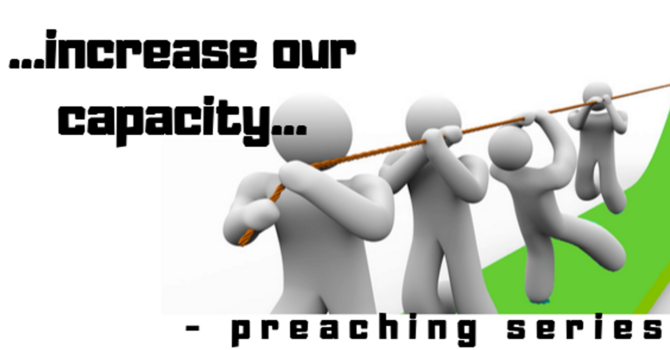 Increase Our Capacity Pt. 2