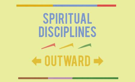 Spiritual Disciplines - Outward