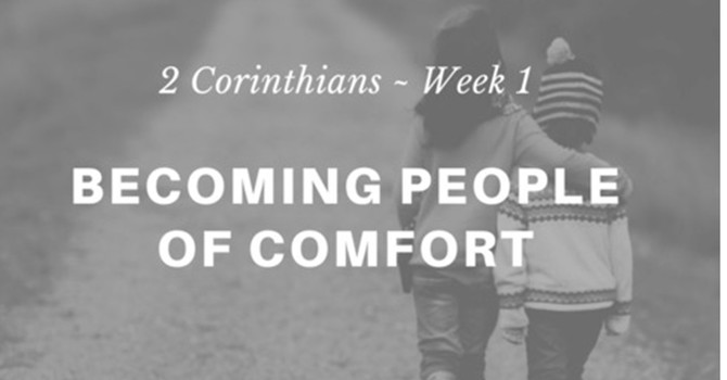 Becoming People of Comfort