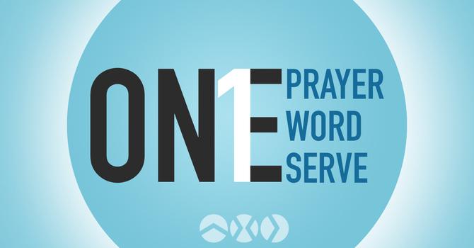 One Prayer, One Word, One Serve
