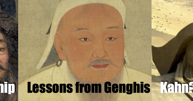 Leadership Lessons from Genghis Kahn?  image