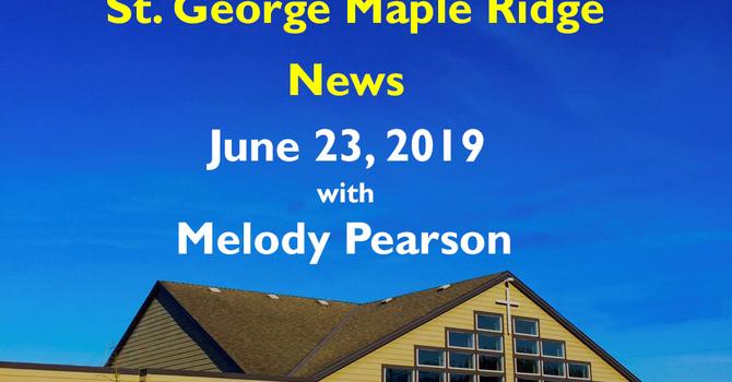 St.George Maple Ridge News Video, June 23, 2019 image