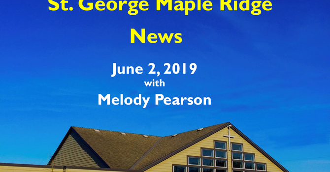 St.George Maple Ridge News Video June 2, 2019 image