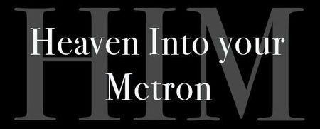 Heaven Into Your Metron