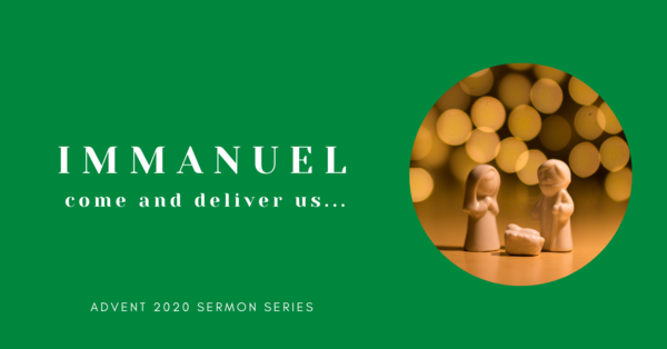 Immanuel: come and deliver us