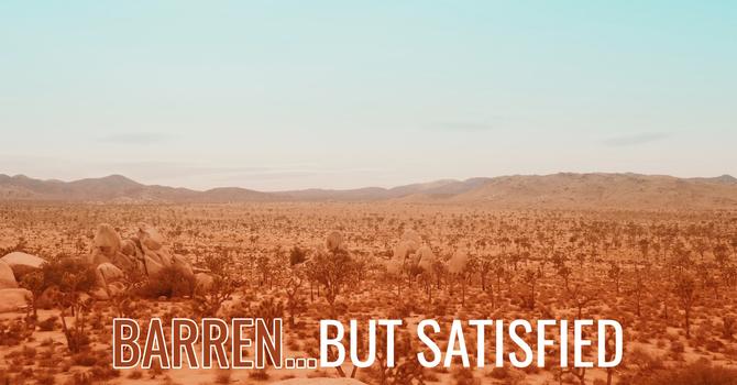Barren But Satisfied