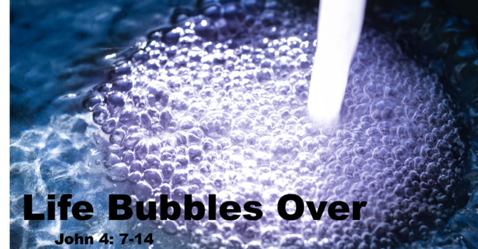 Life Bubbles Over