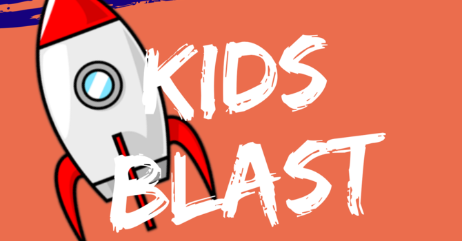 Children's Ministry - Kids Blast!