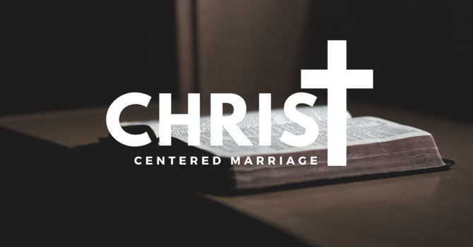 How To Have A Christ-Centered Marriage