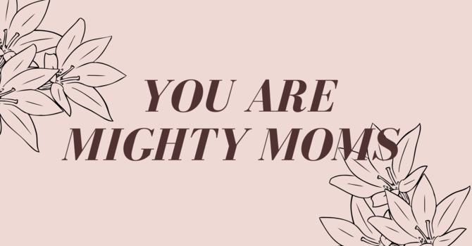 You Are Mighty Moms