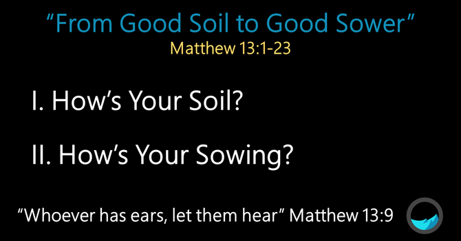 From Good Soil to Good Sower