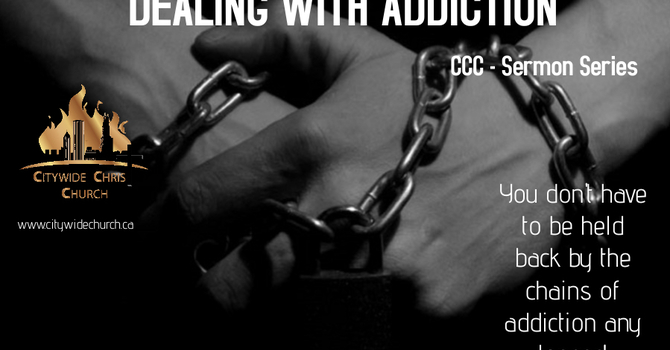 Dealing with Addiction - Part 4