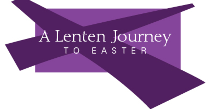 Lenten Journey - What will your practice be? image