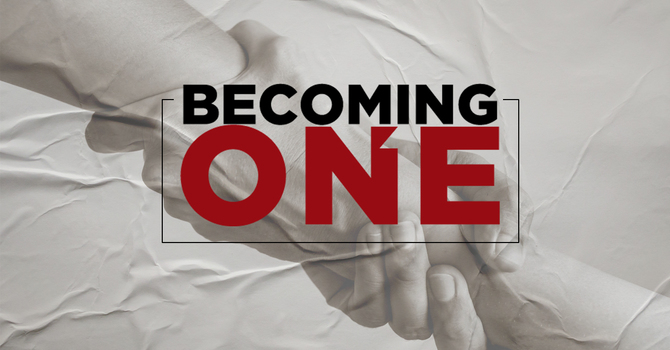 Becoming One - Part 3