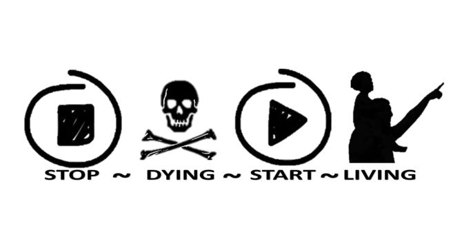 stop dying start living