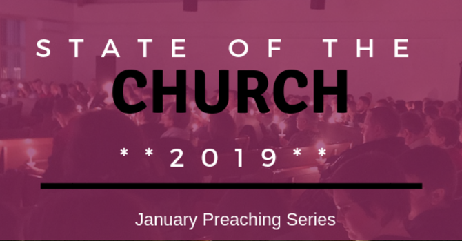 State of the Church 2019 Pt. 5