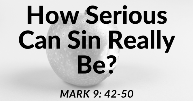 How Serious Can Sin Really Be?