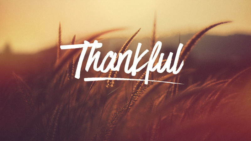 Thankful - A Psalm of Thanksgiving