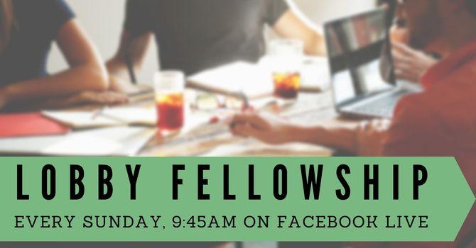 Online Sunday Lobby Fellowship