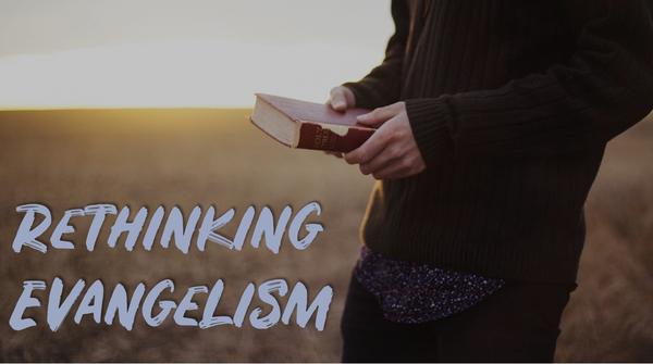 Rethinking Evangelism