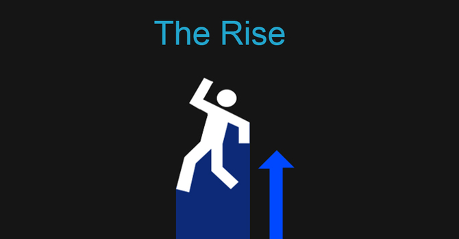 Part 3 - The Rise