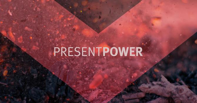 PRESENT POWER - WEEK 8 image