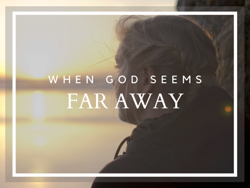 When God Seems Far Away