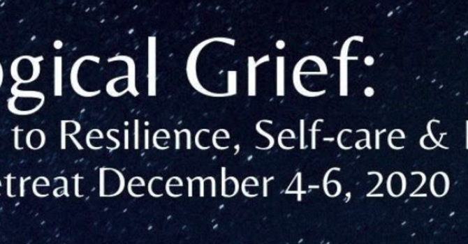 Ecological Grief Retreat: