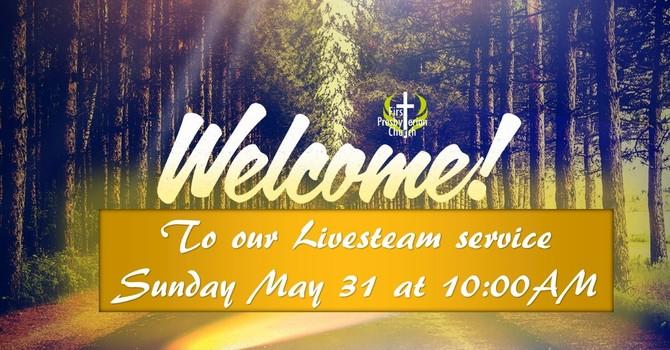 Sunday May 31 Livestream Service