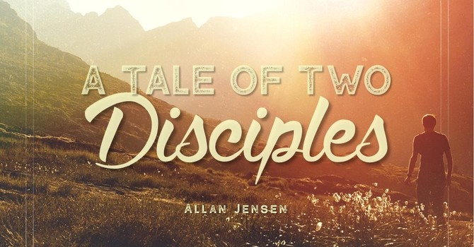 A Tale of Two Disciples