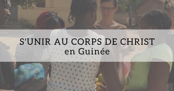 S'unir au Corps de Christ en Guinée image