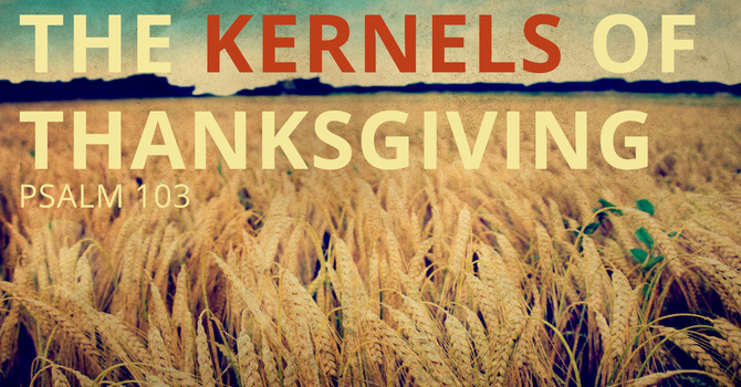 The Kernels of Thanksgiving