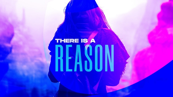 There is Reason