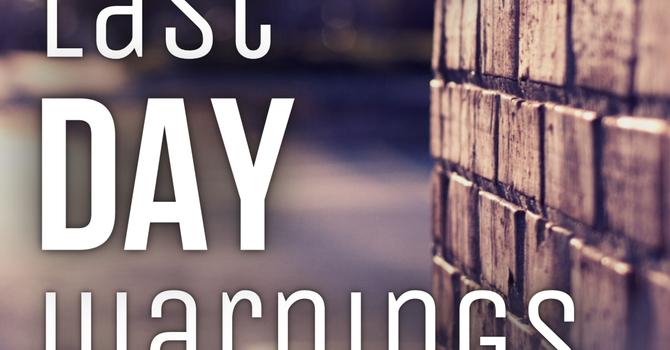 Last Day Warnings