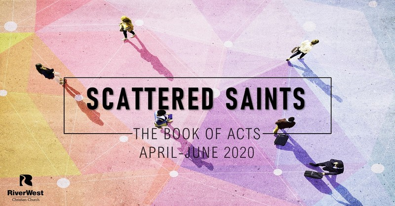 Scattered Saints - Acts 13:13-52