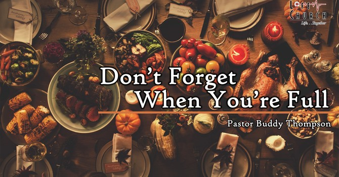 Don't Forget When You're Full