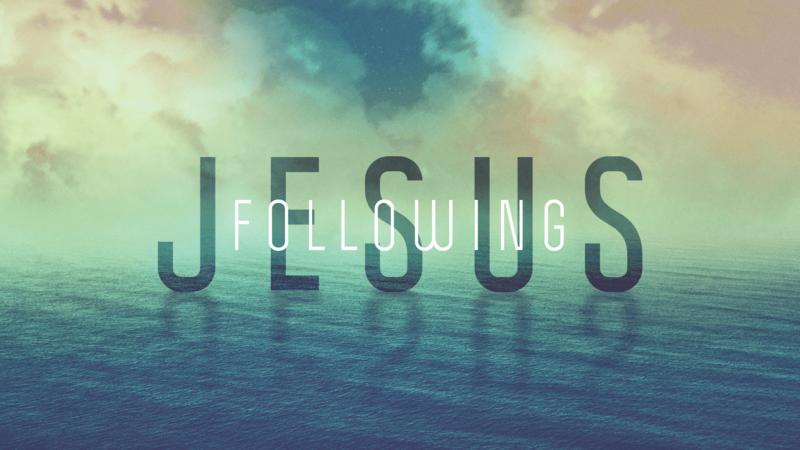 Following Jesus-Part 6