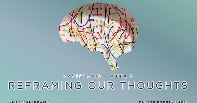 Reframing Our Thoughts