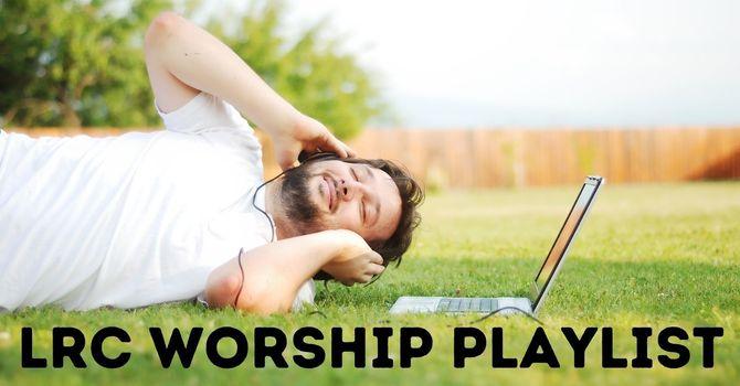LRC Worship Playlist image