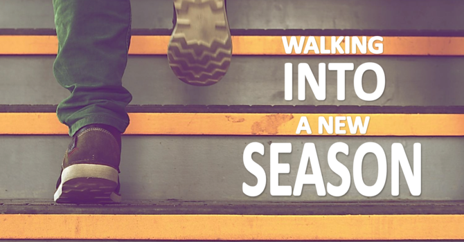 Walking Into A New Season
