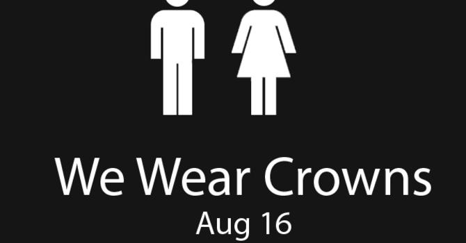 Part 5 - We Wear Crowns