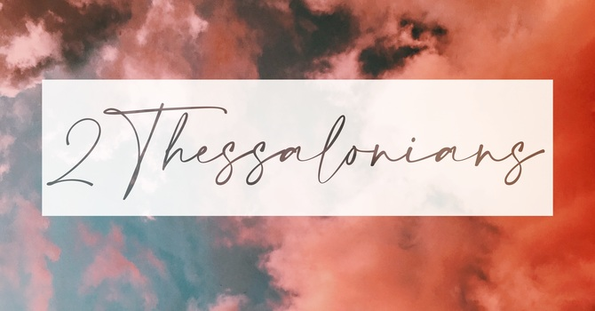 2 Thessalonians 2, Part One
