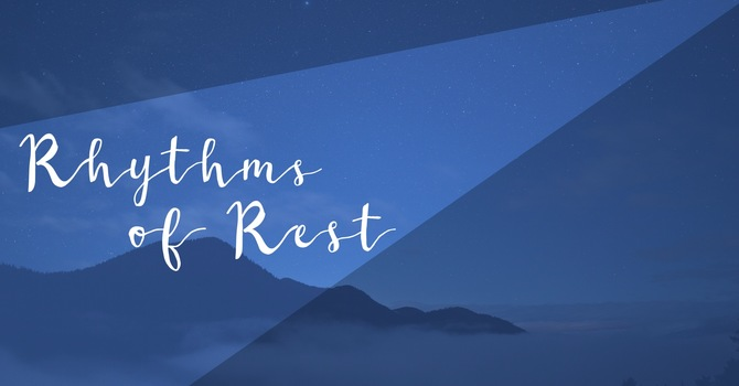 Rhythms of Rest - Day 11 image